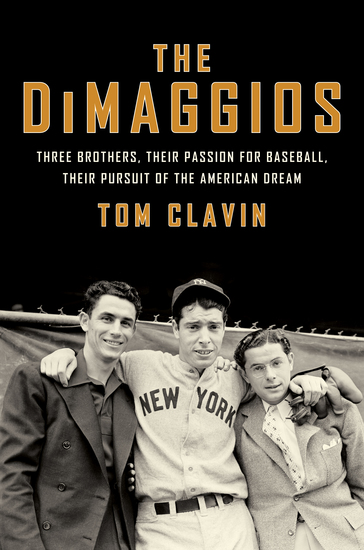 The DiMaggios - Three Brothers Their Passion for Baseball Their Pursuit of the American Dream - cover