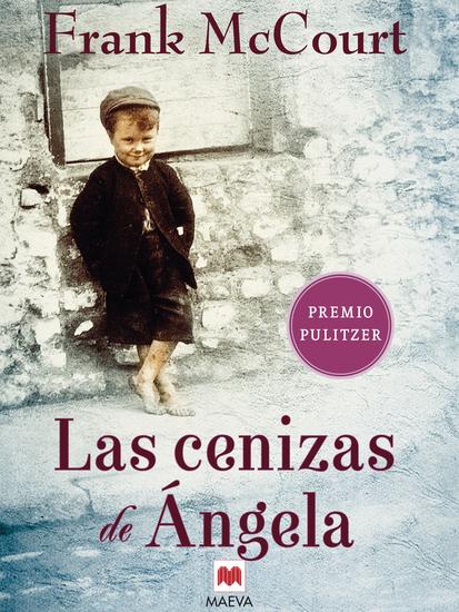Las cenizas de Ángela - Una novela de memorias escrita en presente - cover