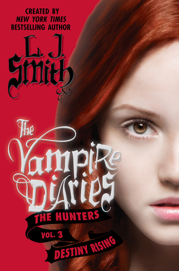 The Vampire Diaries: The Hunters: Destiny Rising - cover