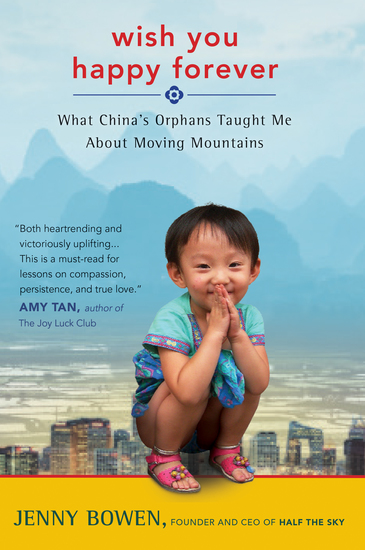Wish You Happy Forever - What China's Orphans Taught Me About Moving Mountains - cover