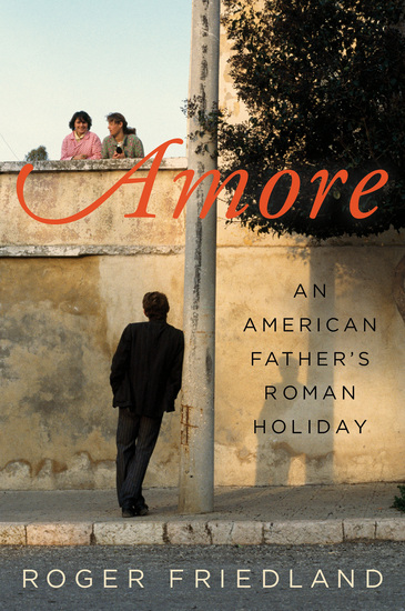 Amore - An American Father's Roman Holiday - cover