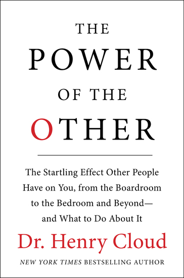 The Power of the Other - The startling effect other people have on you from the boardroom to the bedroom and beyond-and what to do about it - cover