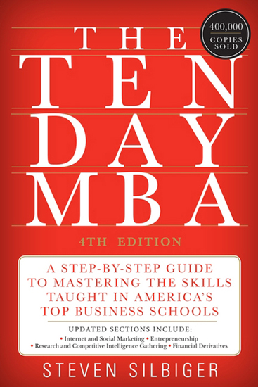 The Ten-Day MBA 4th Ed - A Step-By-Step Guide To Mastering The Skills Taught In America's Top Business Schools - cover