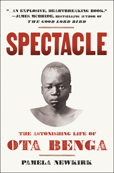 Spectacle - The Astonishing Life of Ota Benga - cover