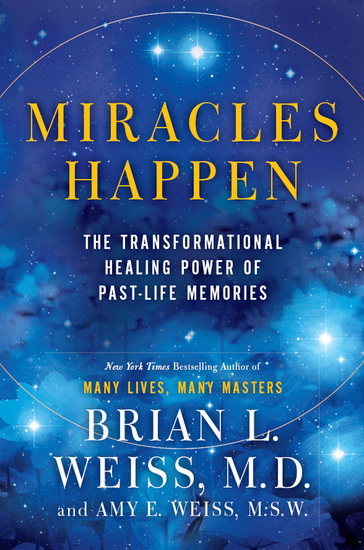Miracles Happen - The Transformational Healing Power of Past-Life Memories - cover