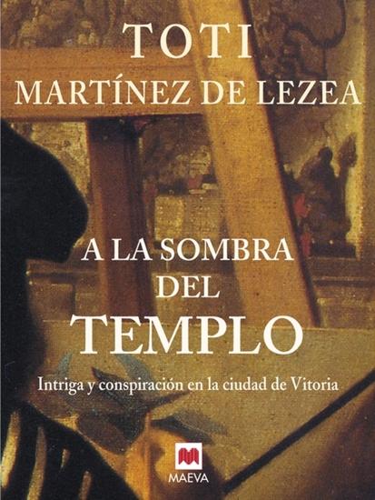 A la sombra del templo - Intriga y conspiración en la ciudad de Vitoria - cover