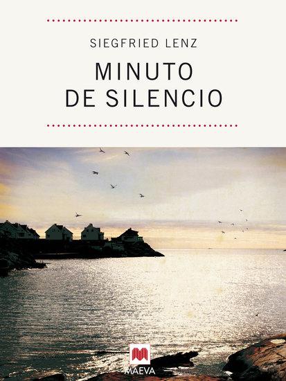 Minuto de silencio - Una bella reflexión sobre el amor imposible por uno de los grandes escritores alemanes contemporáneos - cover