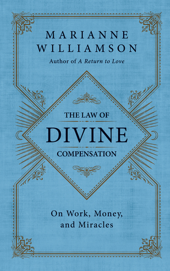 The Law of Divine Compensation - On Work Money and Miracles - cover