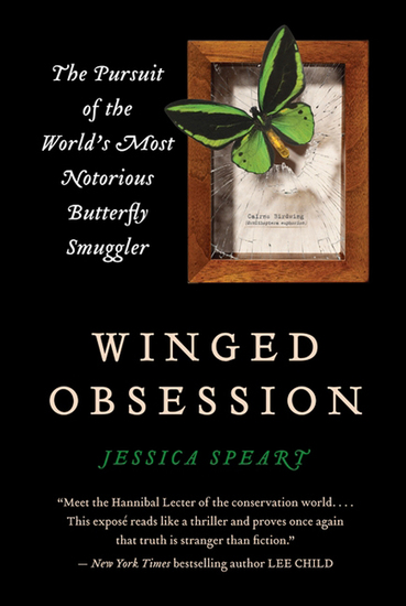 Winged Obsession - The Pursuit of the World's Most Notorious Butterfly Smuggler - cover