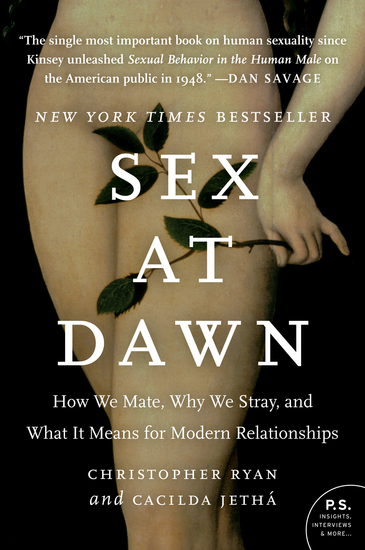 Sex at Dawn - How We Mate Why We Stray and What It Means for Modern Relationships - cover