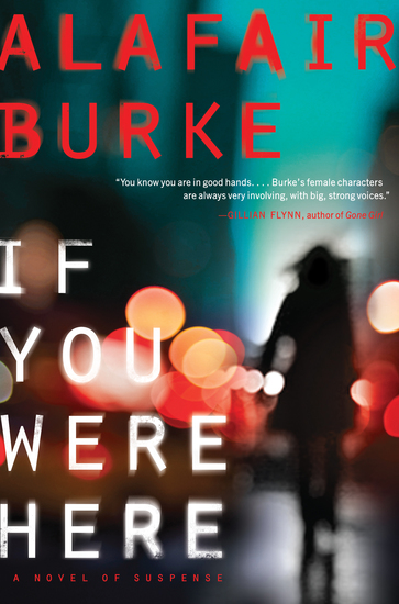 If You Were Here - A Novel of Suspense - cover