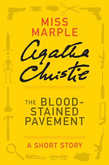 The Blood-Stained Pavement - A Miss Marple Short Story - cover