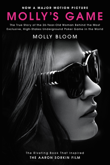 Molly's Game - From Hollywood's Elite to Wall Street's Billionaire Boys Club My High-Stakes Adventure in the World of Underground Poker - cover