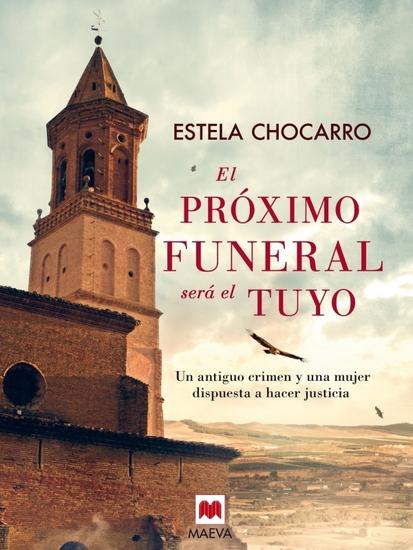 El próximo funeral será el tuyo - Un antiguo crimen y una mujer dispuesta a hacer justicia - cover