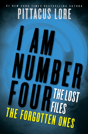 I Am Number Four: The Lost Files: The Forgotten Ones - cover