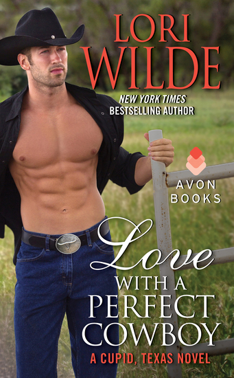 Love With a Perfect Cowboy - A Cupid Texas Novel - cover
