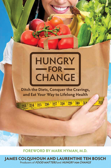 Hungry for Change - Ditch the Diets Conquer the Cravings and Eat Your Way to Lifelong Health - cover