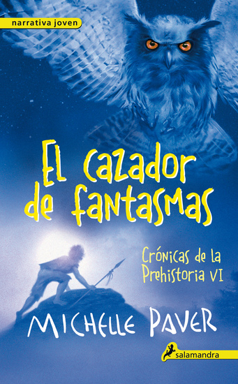 El cazador de fantasmas - Crónicas de la prehistoria VI - cover