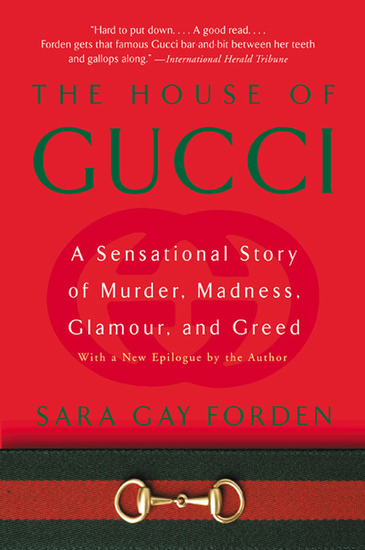 The House of Gucci - A Sensational Story of Murder Madness Glamour and Greed - cover