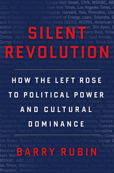 Silent Revolution - How the Left Rose to Political Power and Cultural Dominance - cover