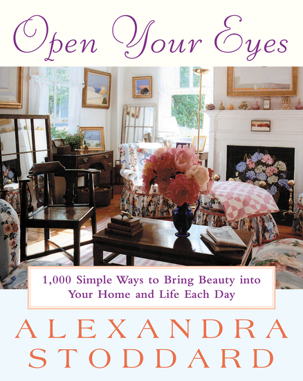 Open Your Eyes - 1000 Simple Ways To Bring Beauty Into Your Home And Life Each Day - cover