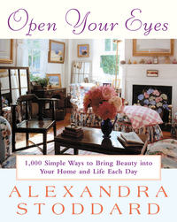 Open Your Eyes - 1000 Simple Ways To Bring Beauty Into Your Home And Life Each Day
