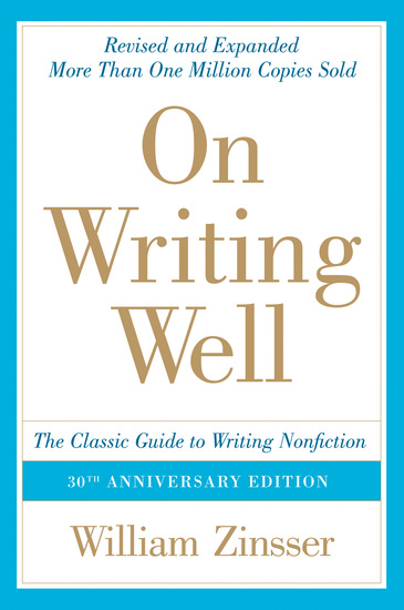 On Writing Well 30th Anniversary Edition - An Informal Guide to Writing Nonfiction - cover