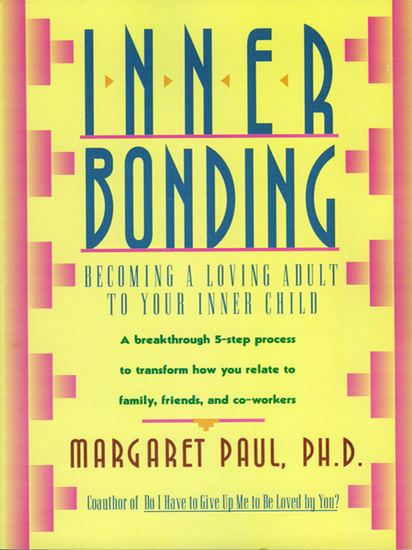 Inner Bonding - Becoming a Loving Adult to Your Inner Child - cover