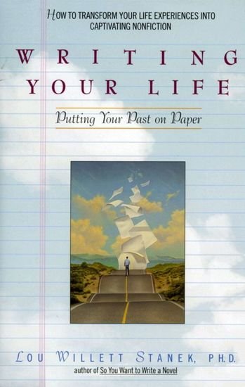 Writing Your Life - Putting Your Past on Paper - cover