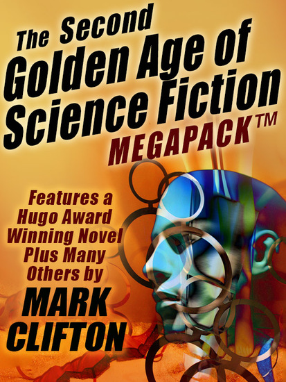 The Second Golden Age of Science Fiction Megapack #2 -- Mark Clifton - cover