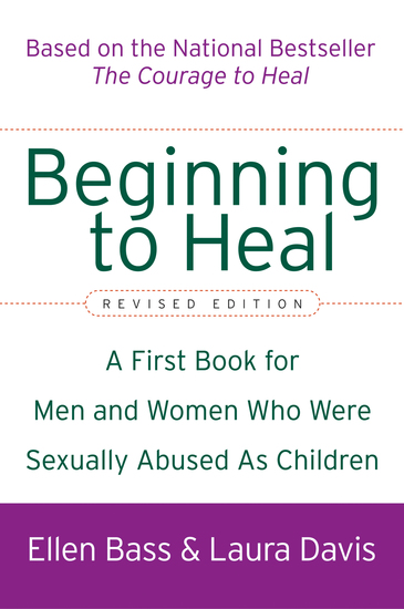 Beginning to Heal (Revised Edition) - A First Book for Men and Women Who Were Sexually Abused As Children - cover