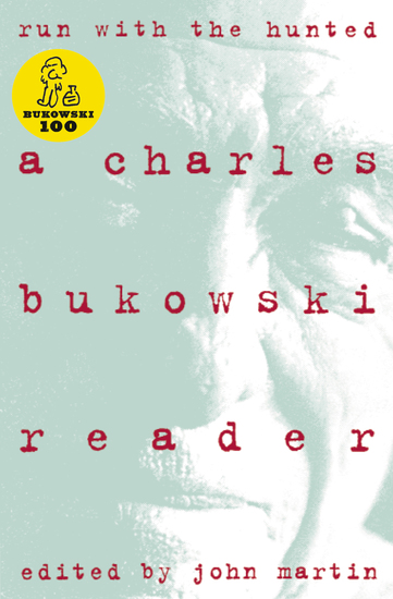 Run With The Hunted - A Charles Bukowski Reader - cover