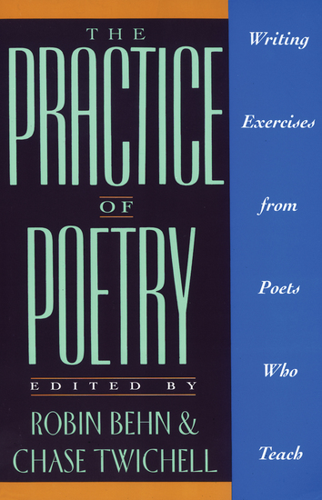 The Practice of Poetry - Writing Exercises From Poets Who Teach - cover