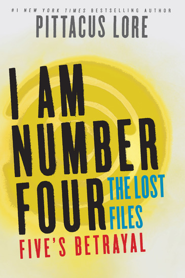 I Am Number Four: The Lost Files: Five's Betrayal - cover