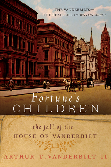 Fortune's Children - The Fall of the House of Vanderbilt - cover