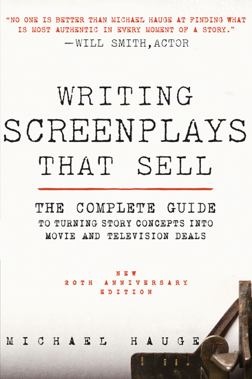 Writing Screenplays That Sell New Twentieth Anniversary Edition - The Complete Guide to Turning Story Concepts into Movie and Television Deals - cover