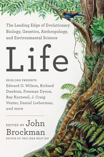 Life - The Leading Edge of Evolutionary Biology Genetics Anthropology and Environmental Science - cover
