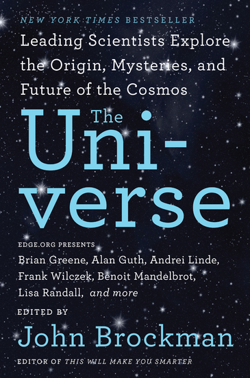 The Universe - Leading Scientists Explore the Origin Mysteries and Future of the Cosmos - cover