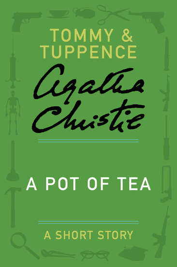 A Pot of Tea - A Tommy & Tuppence Story - cover