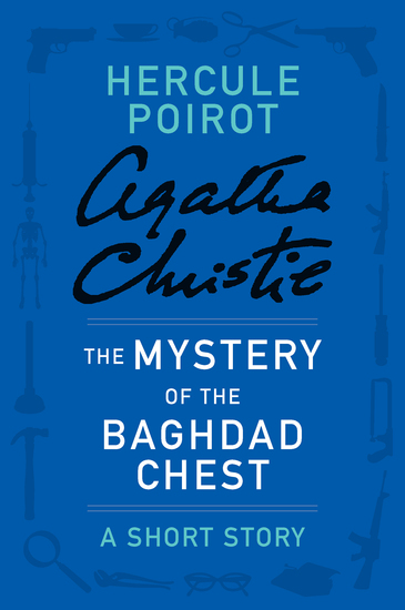 The Mystery of the Baghdad Chest - A Hercule Poirot Story - cover