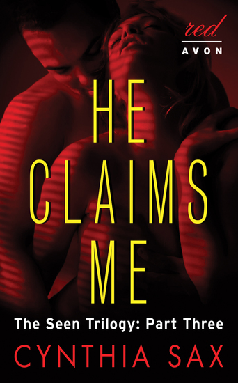 He Claims Me - The Seen Trilogy: Part Three - cover