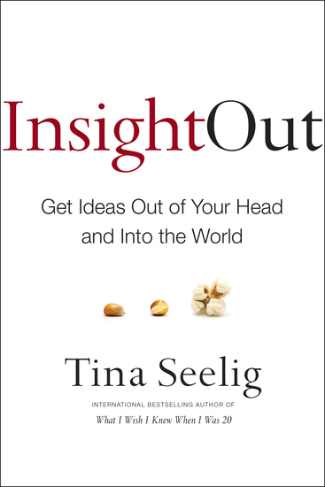 Insight Out - Get Ideas Out of Your Head and Into the World - cover