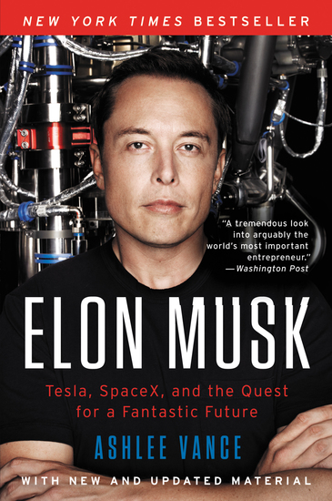 Elon Musk - Tesla SpaceX and the Quest for a Fantastic Future - cover