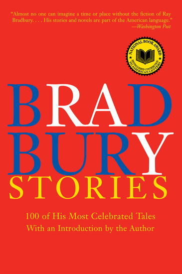 Bradbury Stories - 100 of His Most Celebrated Tales - cover