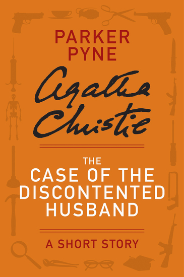 The Case of the Discontented Husband - A Parker Pyne Story - cover