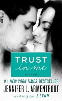 Trust in Me - A Novel