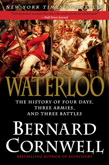 Waterloo - The History of Four Days Three Armies and Three Battles - cover