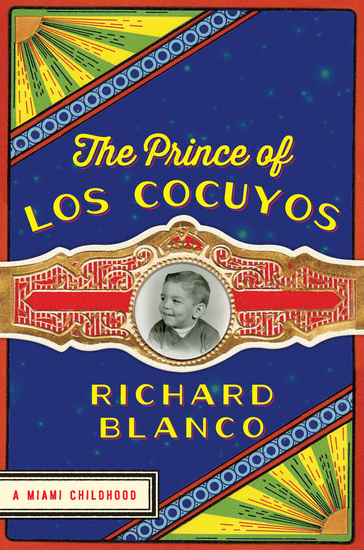 The Prince of los Cocuyos - A Miami Childhood - cover