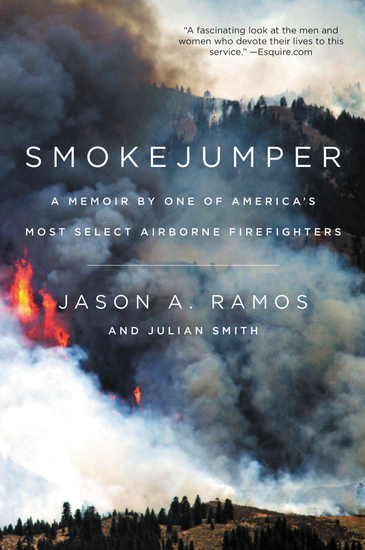 Smokejumper - A Memoir by One of America's Most Select Airborne Firefighters - cover