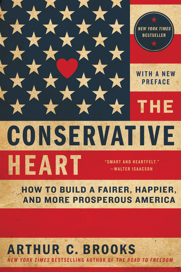 The Conservative Heart - How to Build a Fairer Happier and More Prosperous America - cover